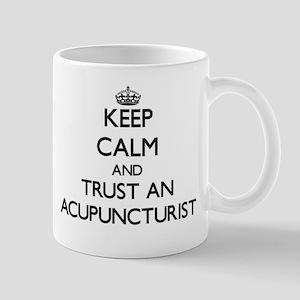 Keep Calm and Trust an Acupuncturist Mugs