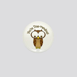 Youre Tree-Mendous! Mini Button