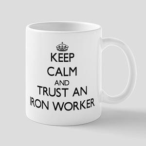 Keep Calm and Trust an Iron Worker Mugs