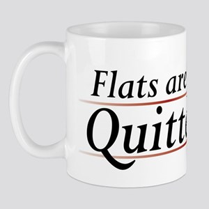 Flats are for Quitters Mug