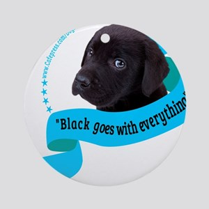 Black Goes With Everything (for dark) Round Orname