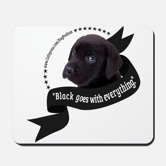 Black Goes With Everything (for light) Mousepad