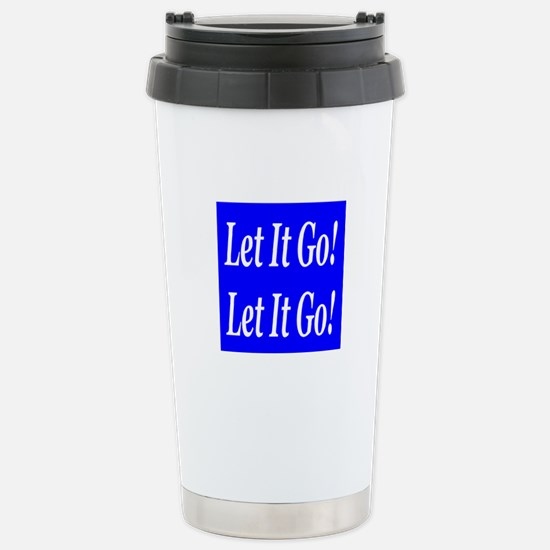Let It Go! Let It Go! Stainless Steel Travel Mug
