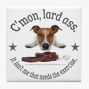 C'mon, lard ass design. Tile Coaster