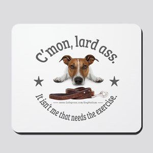 C'mon, lard ass design. Mousepad