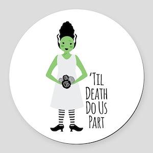 Til Death Do Us Part Round Car Magnet