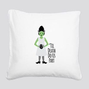 Til Death Do Us Part Square Canvas Pillow