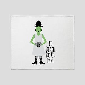 Til Death Do Us Part Throw Blanket