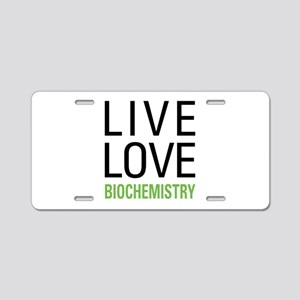 Live Love Biochemistry Aluminum License Plate