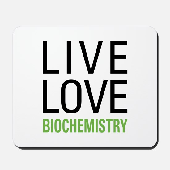 Live Love Biochemistry Mousepad