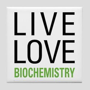 Live Love Biochemistry Tile Coaster