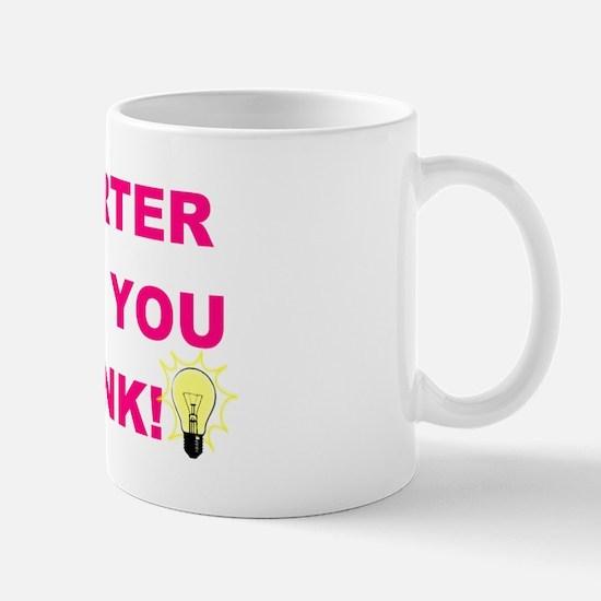 Smarter then you think Mug