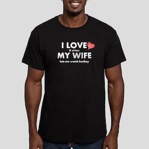 I Love It When My Wife Lets Me Watch Hockey T-Shir