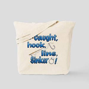 Caught, Hook, Line, Sinker , Married! Tote Bag