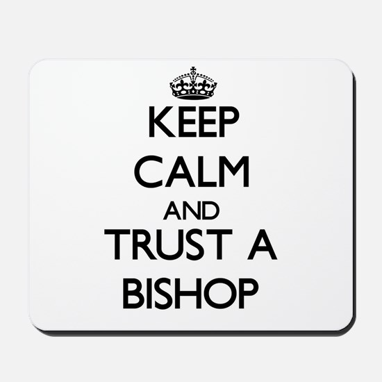Keep Calm and Trust a Bishop Mousepad