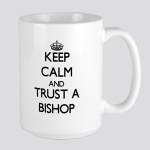 Keep Calm and Trust a Bishop Mugs