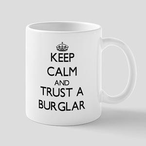 Keep Calm and Trust a Burglar Mugs