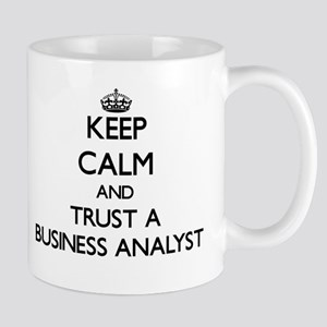 Keep Calm and Trust a Business Analyst Mugs