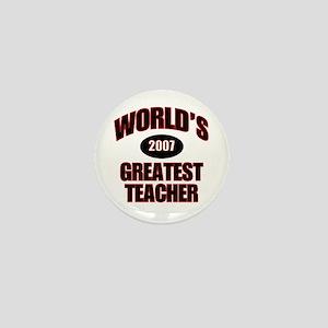 Greatest Teacher 2007 Mini Button