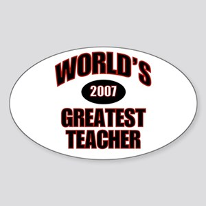 Greatest Teacher 2007 Oval Sticker