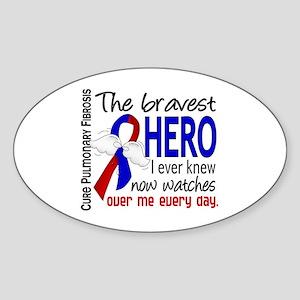 Pulmonary Fibrosis Bravest Hero I K Sticker (Oval)