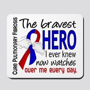 Pulmonary Fibrosis Bravest Hero I Knew Mousepad