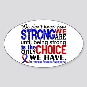 Pulmonary Fibrosis How Strong We Ar Sticker (Oval)