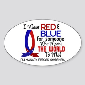 Pulmonary Fibrosis Means World to M Sticker (Oval)