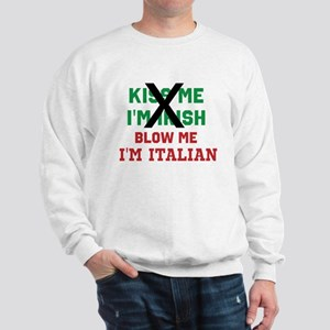 Kiss me Irish Italian Sweatshirt