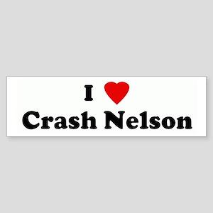 I Love Crash Nelson Bumper Sticker