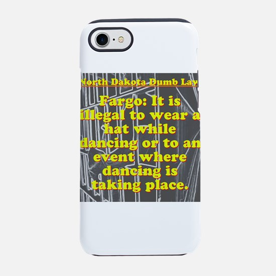 North Dakota Dumb Law #3 iPhone 7 Tough Case
