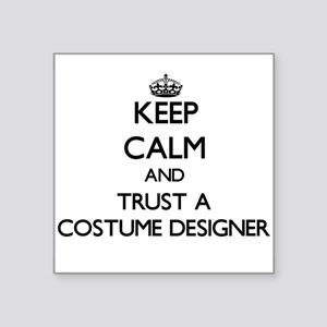 Keep Calm and Trust a Costume Designer Sticker