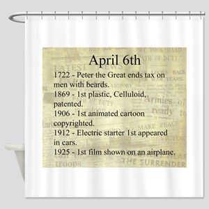 April 6th Shower Curtain