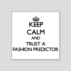 Keep Calm and Trust a Fashion Predictor Sticker