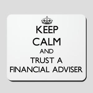 Keep Calm and Trust a Financial Adviser Mousepad