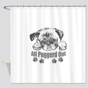 Puggerd out pug Shower Curtain