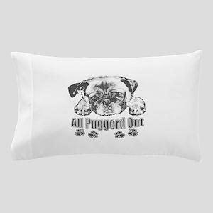 Puggerd out pug Pillow Case
