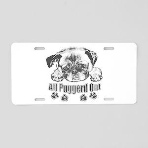 Puggerd out pug Aluminum License Plate