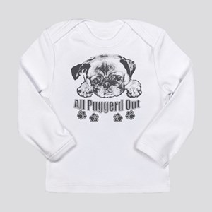 Puggerd out pug Long Sleeve Infant T-Shirt