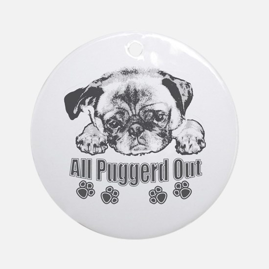 Puggerd out pug Ornament (Round)