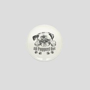 Puggerd out pug Mini Button