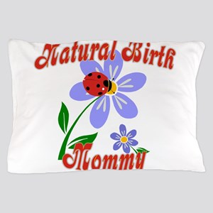 Natural Birth Mommy Pillow Case