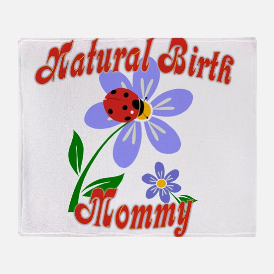 Natural Birth Mommy Throw Blanket