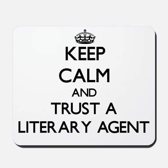 Keep Calm and Trust a Literary Agent Mousepad