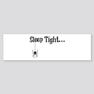 Sleep Tight... Bumper Sticker