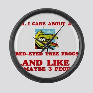All I care about are Red-Eyed Tre Large Wall Clock