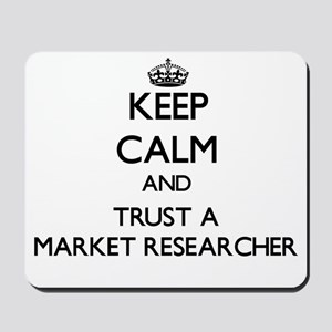 Keep Calm and Trust a Market Researcher Mousepad