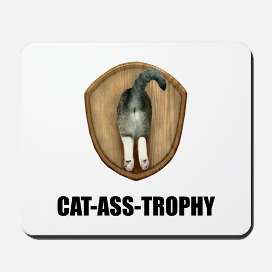 Cat Ass Trophy Mousepad
