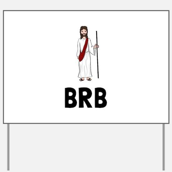 Jesus BRB Yard Sign