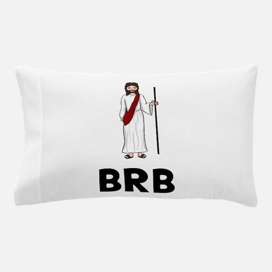 Jesus BRB Pillow Case